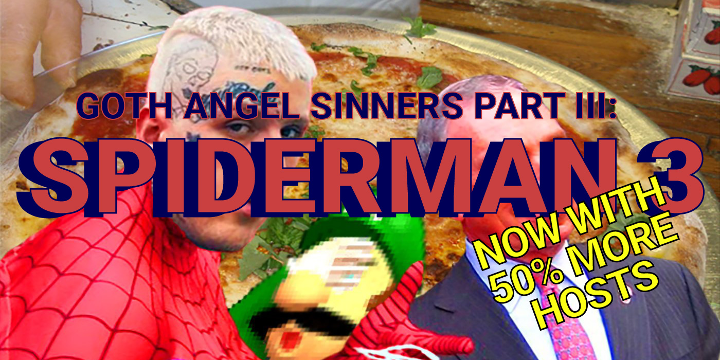 Goth Angel Sinners Pt. III: Spiderman 3 Notes